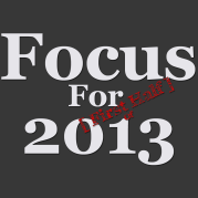 Focus for First Half of 2013