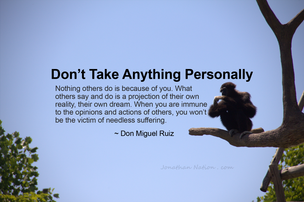 Do not Take Anything Personally