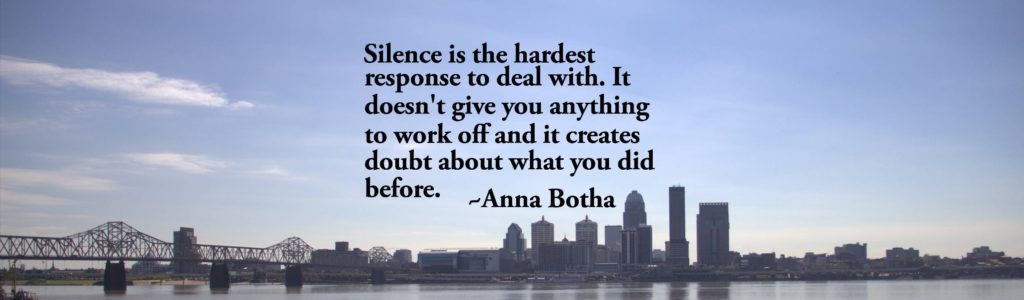 Silence is the hardest response to deal with.